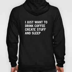 I Just Want To Drink Cof… Hoody
