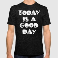 Today Is A Good Day! Mens Fitted Tee Tri-Black SMALL