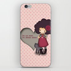 I'm not weird iPhone & iPod Skin