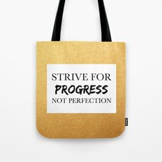 Strive for progress, not perfection Tote Bag