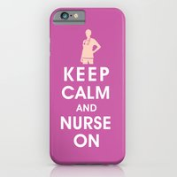 Keep Calm and Nurse On (For the love of nursing) iPhone 6 Slim Case