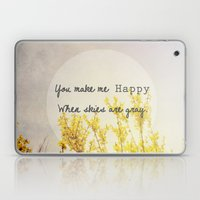 You Make Me Happy When S… Laptop & iPad Skin