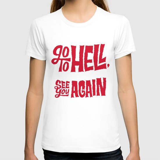 Don't Go To Hell T-shirt