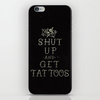 Shut Up And Get Tattoos iPhone & iPod Skin