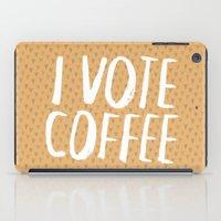 I Vote Coffee iPad Case
