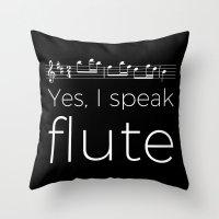 Yes, I Speak Flute Throw Pillow