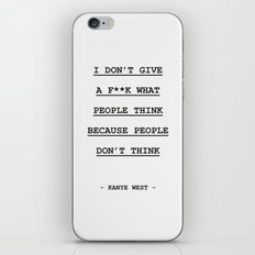 I DON' T GIVE A F**K WHAT PEOPLE THINK iPhone & iPod Skin