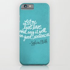 To live and to love. (Colored) iPhone 6 Slim Case