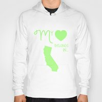 My Heart Belongs in California Hoody