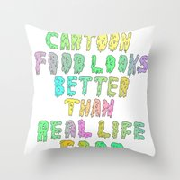 CARTOON FOOD LOOKS BETTER THAN REAL LIFE FOOD Throw Pillow