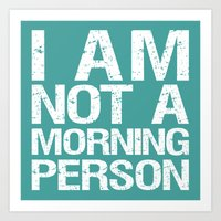 I am not a morning person Art Print