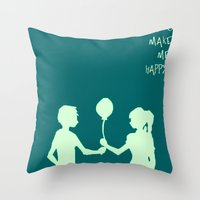 You Make Me Happy. Throw Pillow