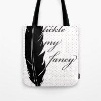 Tickle My Fancy.. Tote Bag