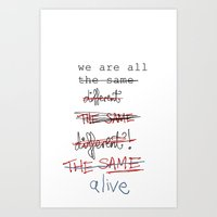 We Are All The Same/diff… Art Print