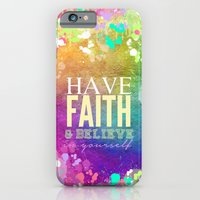 iPhone & iPod Case featuring Have Faith & Believe in Yourself - for iphone by Simone Morana Cyla