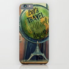 Let's Travel the World Together Slim Case iPhone 6s