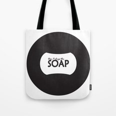 Don't Drop the SOAP Tote Bag
