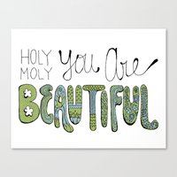 Holy Moly You Are Beautiful! Canvas Print