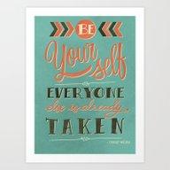 Be Yourself Everyone Els… Art Print