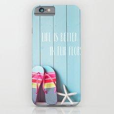 Life is Better in Flip Flops Slim Case iPhone 6s