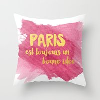 Paris is Always a Good Idea Throw Pillow