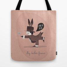 My butler friend Tote Bag