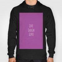 Live Laugh Love Hoody
