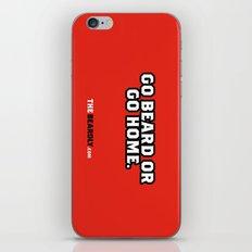 GO BEARD OR GO HOME. iPhone & iPod Skin