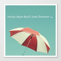 Rainy Days Don't Last Fo… Canvas Print