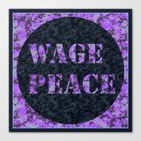 WAGE PEACE Canvas Print