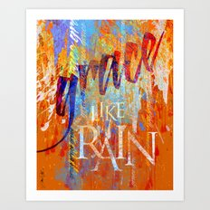 Grace Like Rain Art Print