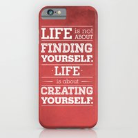 iPhone & iPod Case featuring Life is not about finding yourself...Life is about creating yourself! by LONO Creative