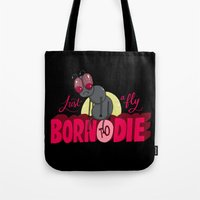 Just a Fly Born to Die Tote Bag