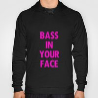 Bass In Your Face Hoody