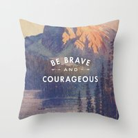 Be Brave and Courageous Throw Pillow