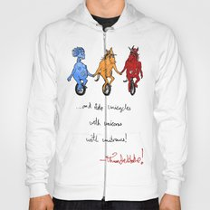 unite! and ride unicycles with unicorns with unibrows! Hoody