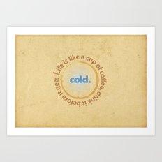 Life and coffee Art Print