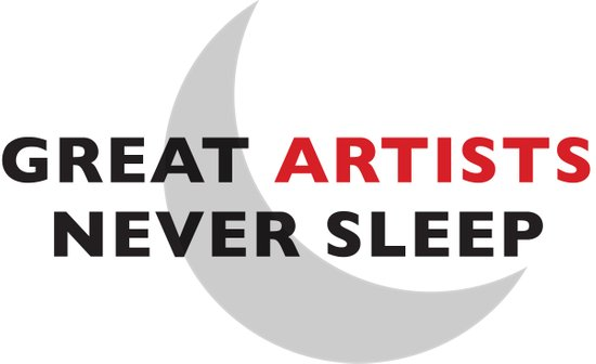 Great Artists Never Sleep Art Print