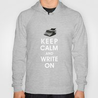 Keep Calm And Write On Hoody