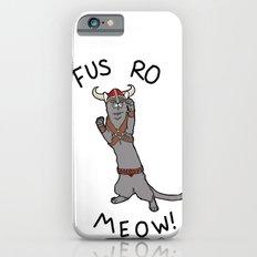 Fus Ro MEOW! iPhone 6 Slim Case