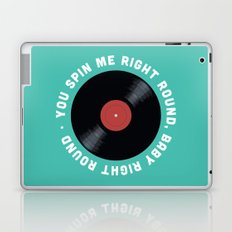 You Spin Me Right Round, Baby Right Round Laptop & iPad Skin