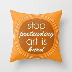 Stop pretending art is hard (orange) Throw Pillow