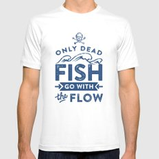 Only the dead fish go with the flow SMALL Mens Fitted Tee White