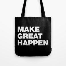 Make Great Happen Tote Bag