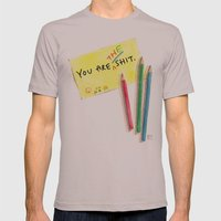 You Are The Shit Mens Fitted Tee Cinder SMALL