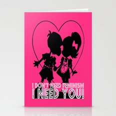 I don't need feminism. I need you! Stationery Cards