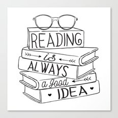 Reading is Always a Good Idea Canvas Print