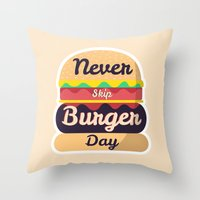 Never Skip Burger Day Throw Pillow