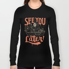 See You Long Sleeve T-shirt