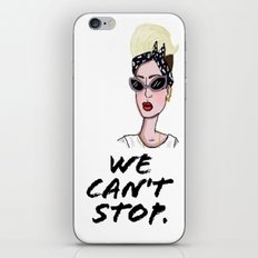 We can't stop. iPhone & iPod Skin